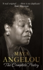 Maya Angelou: The Complete Poetry - Book