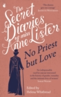 No Priest but Love : The Secret Diaries of Miss Anne Lister, the Inspiration for Gentleman Jack - eBook