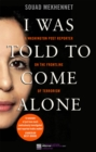 I Was Told To Come Alone : My Journey Behind the Lines of Jihad - Book
