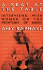 A Seat at the Table : Interviews with Women on the Frontline of Music - Book