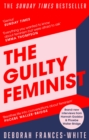 The Guilty Feminist : From our noble goals to our worst hypocrisies - eBook