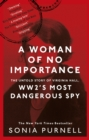A Woman of No Importance : The Untold Story of WWII s Most Dangerous Spy, Virginia Hall - eBook