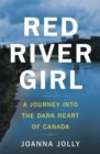 Red River Girl : A Journey into the Dark Heart of Canada - Book