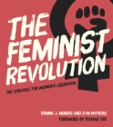 The Feminist Revolution : The Struggle for Women's Liberation - eBook