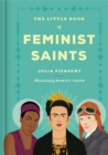 The Little Book of Feminist Saints - Book