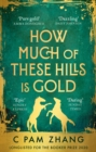 How Much of These Hills is Gold : 'The boldest debut of the year' Observer - eBook