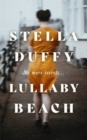 Lullaby Beach : 'A PORTRAIT OF SISTERHOOD ... POWERFUL, WISE, CELEBRATORY' Daily Mail - Book
