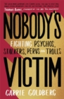 Nobody's Victim : Fighting Psychos, Stalkers, Pervs and Trolls - Book