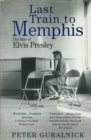 Last Train To Memphis : The Rise of Elvis Presley - Book