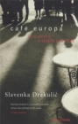 Cafe Europa : Life After Communism - Book