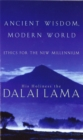 Ancient Wisdom, Modern World : Ethics for the New Millennium - Book