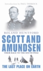Scott And Amundsen : The Last Place on Earth - Book