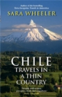 Chile: Travels In A Thin Country - Book