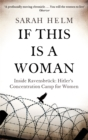 If This Is A Woman : Inside Ravensbruck: Hitler's Concentration Camp for Women - Book