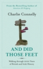 And Did Those Feet : Walking Through 2000 Years of British and Irish History - Book