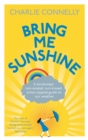 Bring Me Sunshine : A Windswept, Rain-Soaked, Sun-Kissed, Snow-Capped Guide To Our Weather - Book