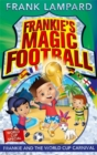 Frankie's Magic Football: Frankie and the World Cup Carnival : Book 6 - Book
