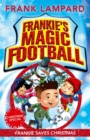 Frankie's Magic Football: Frankie Saves Christmas : Book 8 - Book