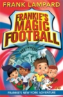 Frankie's Magic Football: Frankie's New York Adventure : Book 9 - Book