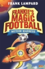 Frankie's Magic Football: Meteor Madness : Book 12 - Book