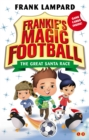 Frankie's Magic Football: The Great Santa Race : Book 13 - Book