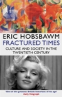 Fractured Times : Culture and Society in the Twentieth Century - Book