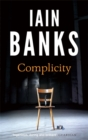 Complicity : 'A very good thriller' (Glasgow Herald) - Book