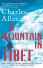 A Mountain In Tibet : The Search for Mount Kailas and the Sources of the Great Rivers of Asia - Book