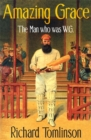 Amazing Grace : The Man Who Was W.G. - Book