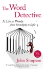 The Word Detective : A Life in Words: From Serendipity to Selfie - Book