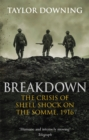 Breakdown : The Crisis of Shell Shock on the Somme - Book