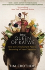 The Queen of Katwe : One Girl's Triumphant Path to Becoming a Chess Champion - Book
