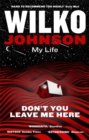 Don't You Leave Me Here : My Life - Book