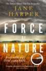 Force of Nature : by the author of the Sunday Times top ten bestseller, The Dry - Book