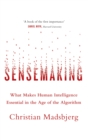 Sensemaking : What Makes Human Intelligence Essential in the Age of the Algorithm - Book
