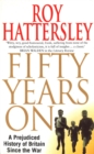 50 Years On : A Prejudiced History of Britain Since the War - eBook