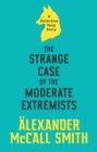 The Strange Case of the Moderate Extremists - eBook