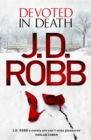 Devoted in Death : An Eve Dallas thriller (Book 41) - eBook