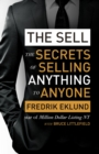 The Sell : The secrets of selling anything to anyone - eBook