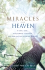 Miracles from Heaven : A Little Girl, Her Journey to Heaven and Her Amazing Story of Healing - Book