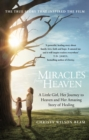 Miracles from Heaven : A Little Girl, Her Journey to Heaven and Her Amazing Story of Healing - eBook