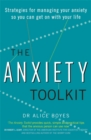 The Anxiety Toolkit : Strategies for managing your anxiety so you can get on with your life - Book