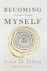 Becoming Myself : A Psychiatrist's Memoir - Book