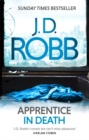 Apprentice in Death : An Eve Dallas thriller (Book 43) - Book