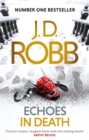Echoes in Death : An Eve Dallas thriller (Book 44) - eBook