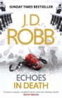 Echoes in Death : An Eve Dallas thriller (Book 44) - Book