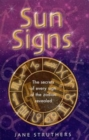 Sun Signs : The secrets of every sign of the zodiac revealed - eBook