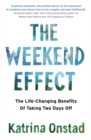 The Weekend Effect : The Life-Changing Benefits of Taking Two Days Off - Book