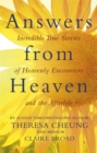 Answers from Heaven : Incredible True Stories of Heavenly Encounters and the Afterlife - Book
