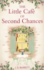 The Little Cafe of Second Chances: a heartwarming tale of secret recipes and a second chance at love - Book